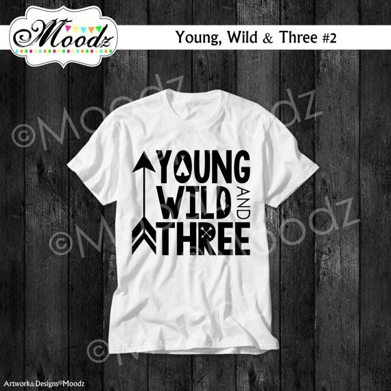 cce7f0992 Young Wild and Three Toddler Kid Birthday Tee by moodzonline ...