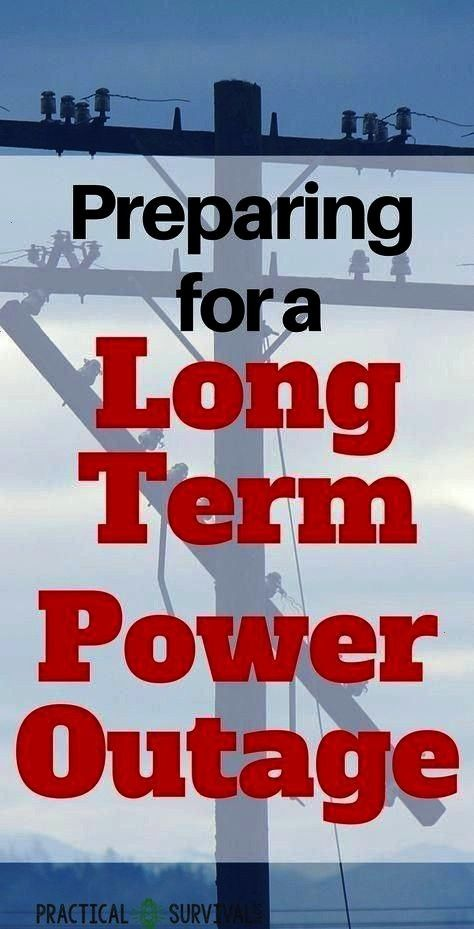 a long term power outage Must need info on power outages   Preparing for a long term power outage Must need info on power outages  Preparing for a long term power outage...