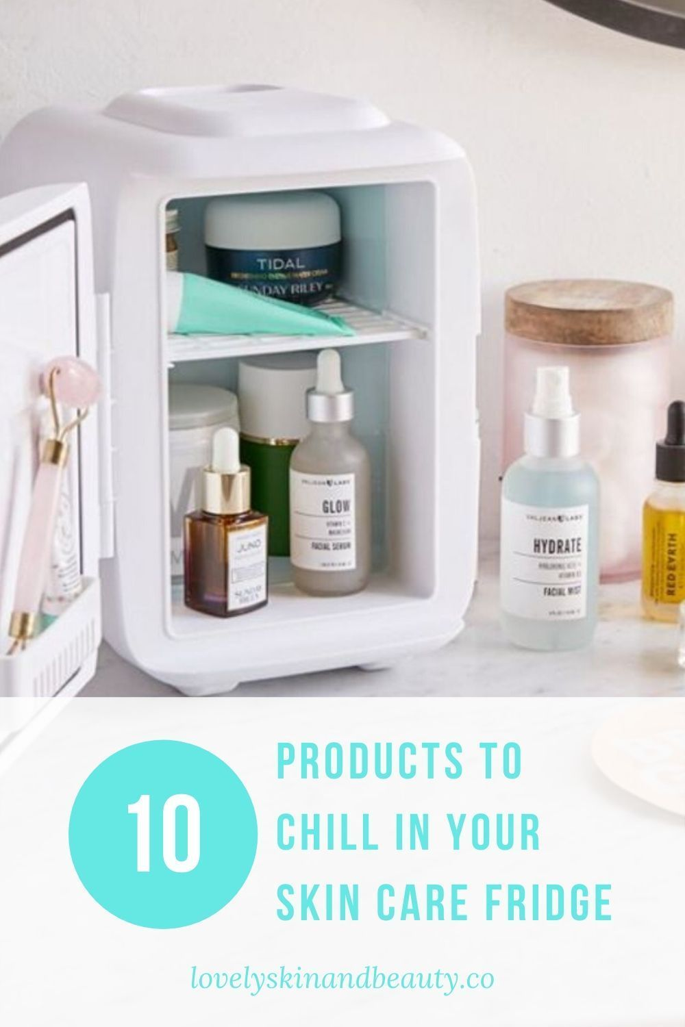 10 Products To Chill In Your Skin Care Fridge What To Put In A Mini Skin Care Fridge The Best Produ Diy Skin Care Recipes Skin Care Winter Skin Care Routine