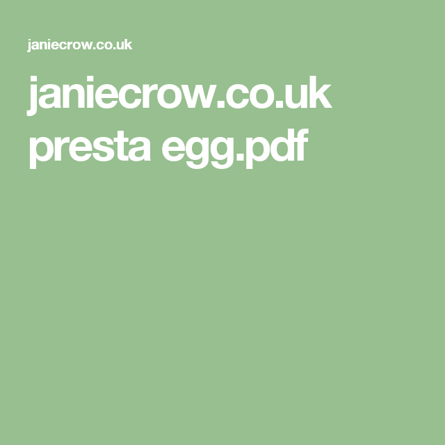 janiecrow.co.uk presta egg.pdf