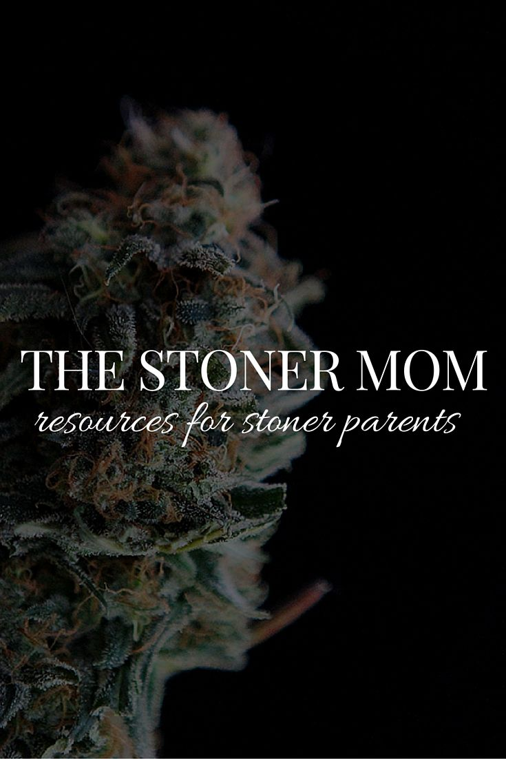 Stoner Mom Resources The Stoner Mom Resource Page Summer2016