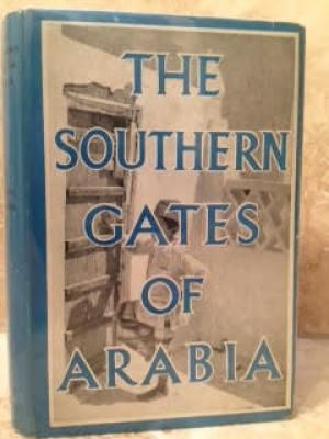 The Southern Gates of Arabia: A Journey in the Hahdramaut: Freya Stark