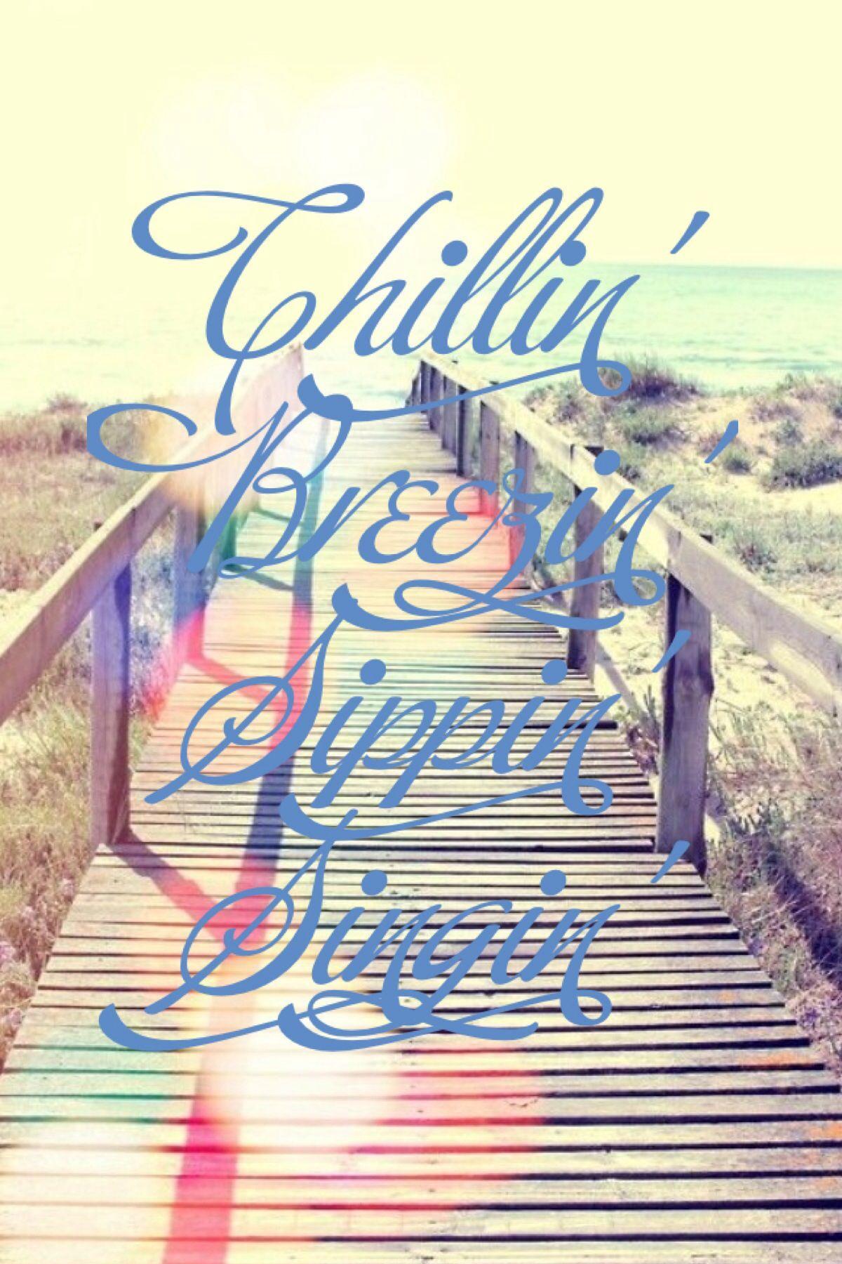 Chillin\' breezin\' sippin\' singin\'... Beachin\' by Jake Owen ...