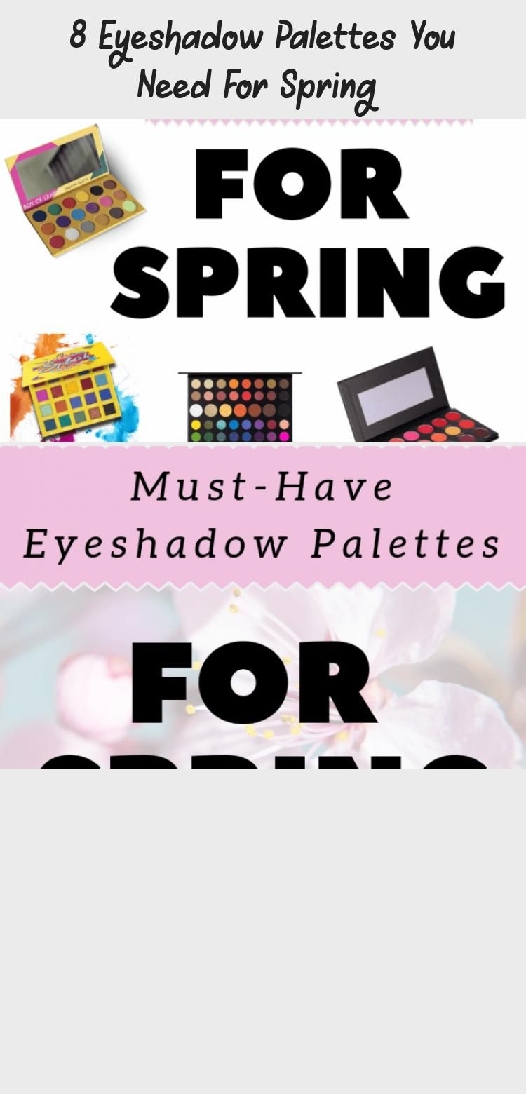 Photo of 8 Eyeshadow Palettes You Need For Spring  – Makeup