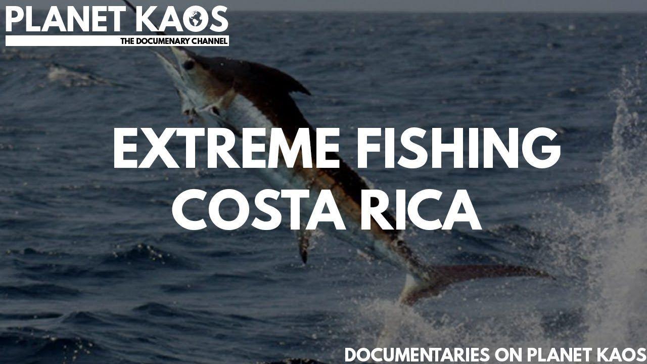 Extreme fishing costa rica documentary fishing hobby
