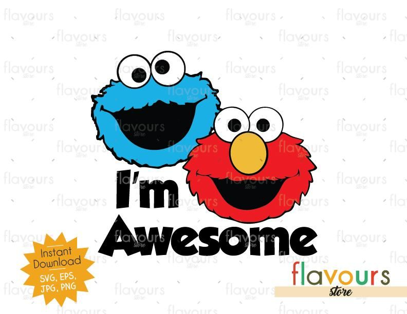 I M Awesome Elmo And Cookie Monster Sesame Street Cuttable Design Elmo And Cookie Monster Sesame Street Monster Cookies