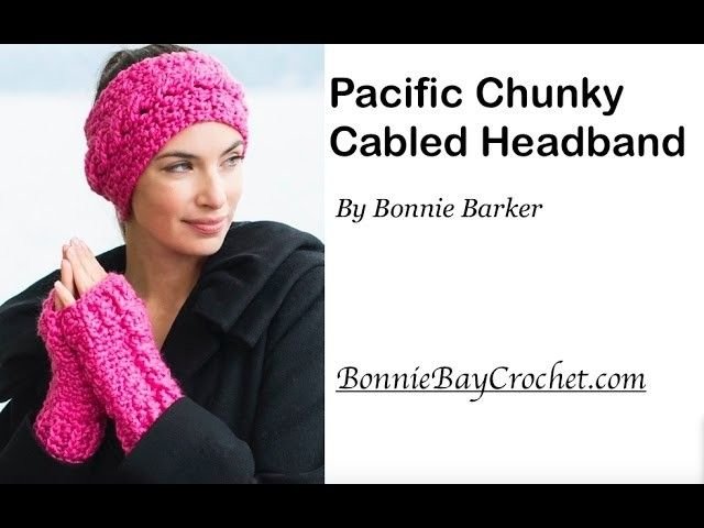 Pacific Chunky Cabled Headband, by Bonnie Barker | Crochet | Pinterest