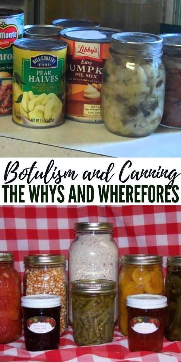 Botulism And Canning The Whys And Wherefores Foods Preserving