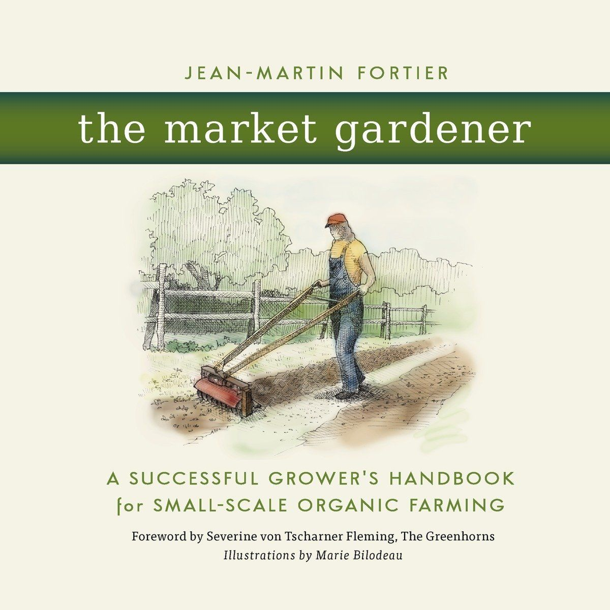 The Market Gardener A Successful Grower S Handbook For Small Scale Organic Farming Ad Successful Grower Market Gardener Kambing