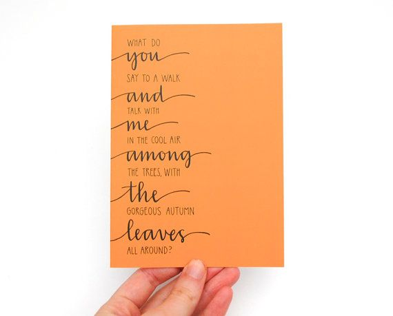 Fall Greeting Card Print . You and Me Among the Leaves . Modern Calligraphy . Hand-Lettered Design . Typography . Pumpkin Orange. $4.50, via Etsy.
