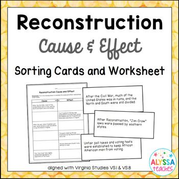 Reconstruction Cause & Effect Sorting Cards and Worksheet ...