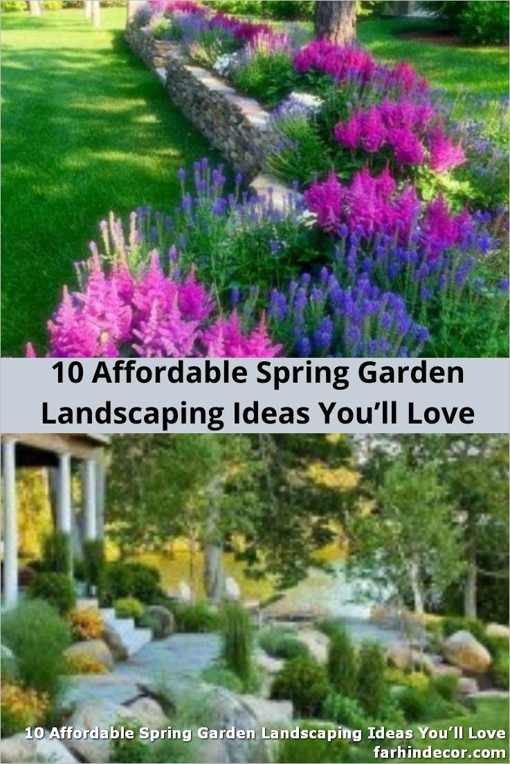 10 Affordable Spring Garden Landscaping Ideas You Ll Love When