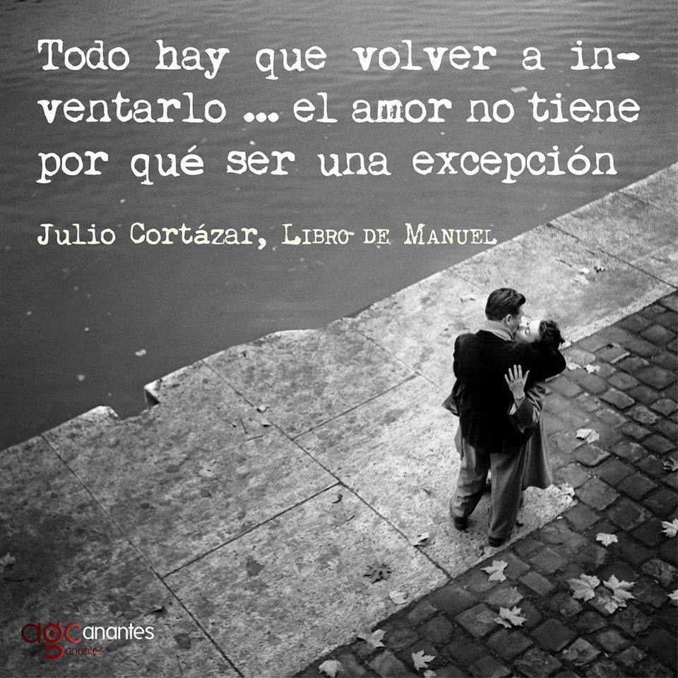 Julio Cortazar Conocer Y Crecer Pinterest Amor Julio