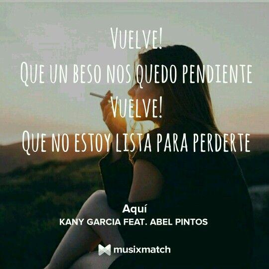Aquí Kany Garcia Favorite Lyrics Lyrics Quotes