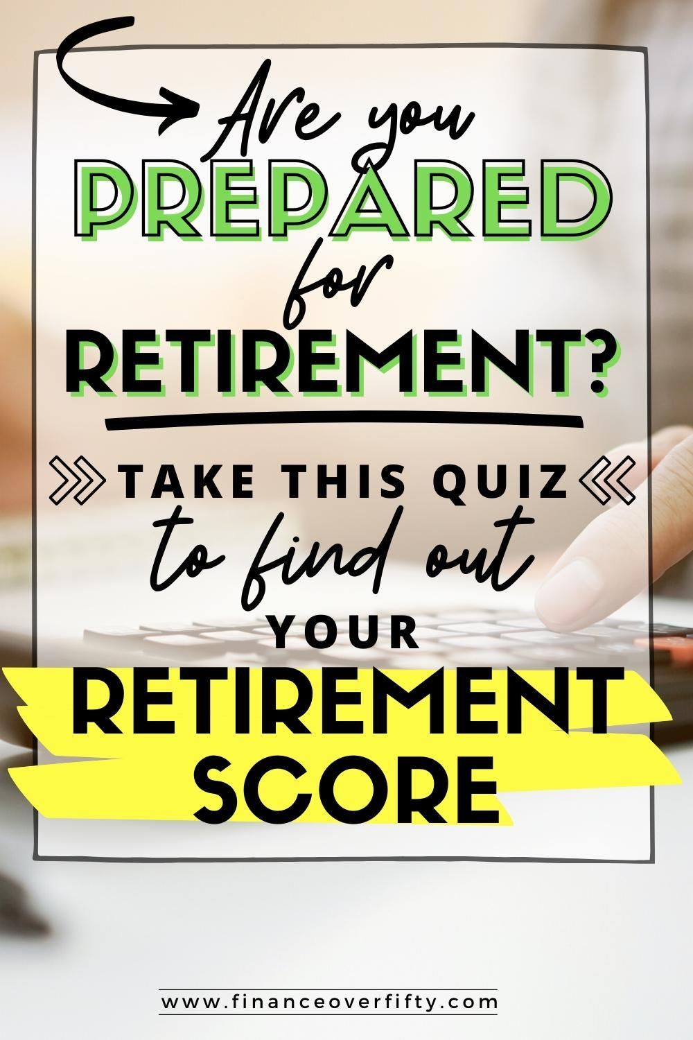 Are You Prepared For Retirement Take This Quiz To Find Out Retirement Strategies Preparing For Retirement Retirement Calculator