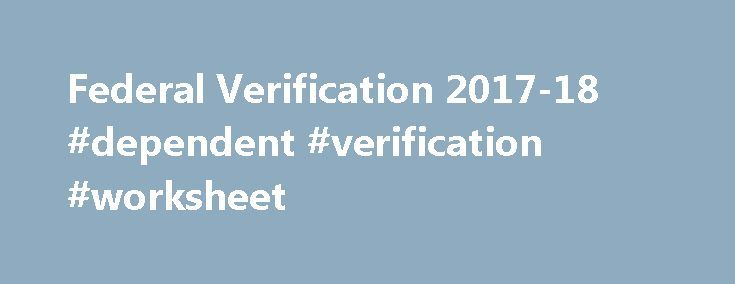 Federal Verification 201718 dependent verification worksheet – Federal Verification Worksheet