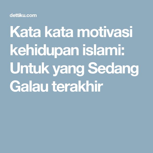 Kata Kata Bijak Islam Untuk Remaja Kata Kata Kata Kata Motivasi Kata Kata Bijak