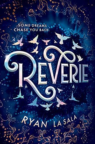 Amazon Com Reverie Ebook Ryan La Sala Kindle Store Fantasy Books Ya Fantasy Books Good Books
