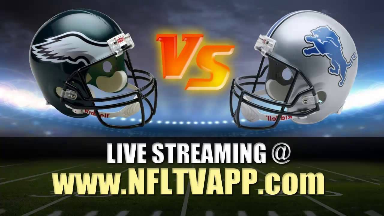 Watch Online Philadelphia Eagles Vs Detroit Lions Live Stream Nfl Foot Green Bay Packers Vs Chicago Bears Stream Nfl Games Stream Nfl