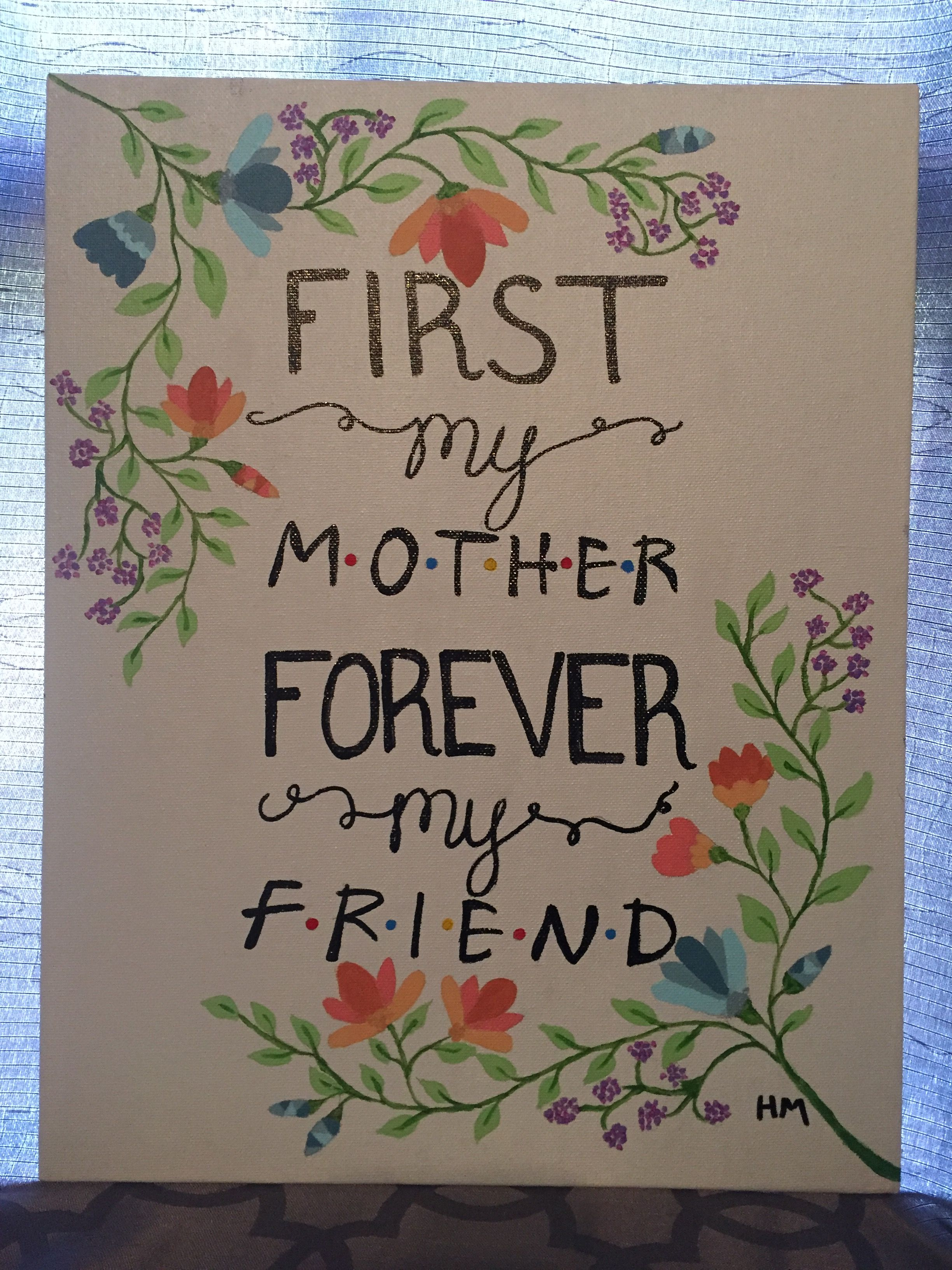 Acrylic Painting First My Mother Forever My Friend Friends Tv Show Hand Painted Canvas Art Canvas Painti Canvas Painting Diy Boyfriend Canvas Dorm Canvas Art