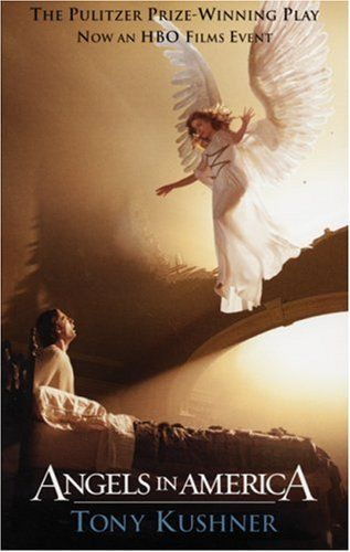 Angels in America: A Gay Fantasia on National Themes: Part One: Millennium Approaches Part Two: Perestroika by Tony Kushner, http://www.amazon.com/dp/1559362316/ref=cm_sw_r_pi_dp_nucyqb1X1PGQF