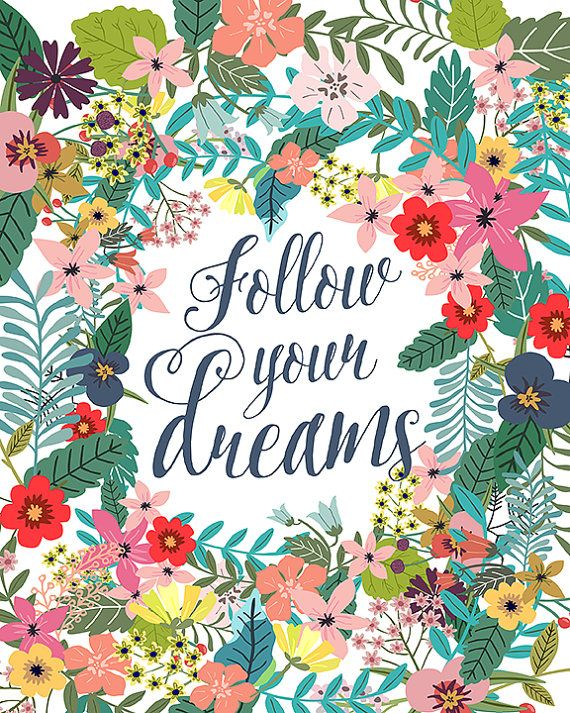 Follow Your Dreams Printable Wall Art Decor Print By OhMammaMia. I QuotesCool  QuotesInspirational QuotesFlower ...