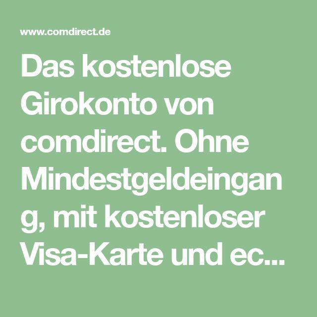 Kostenlose Visa Karte.Das Kostenlose Girokonto Von Comdirect Ohne Mindestgeldeingang Mit