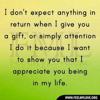 I Don T Expect Anything In Return Dont Expect Anything Never Expect Anything Dont Expect