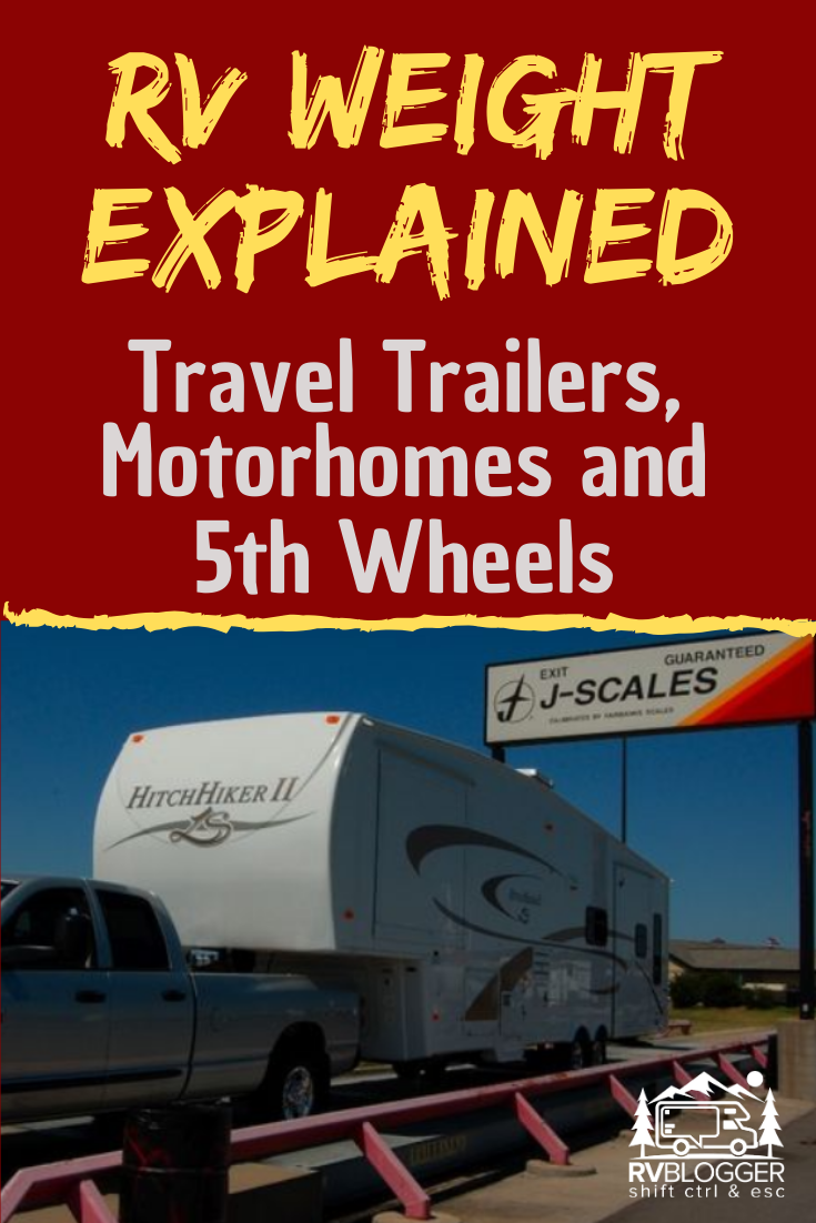 The weight of your RV or it's towing capacity are