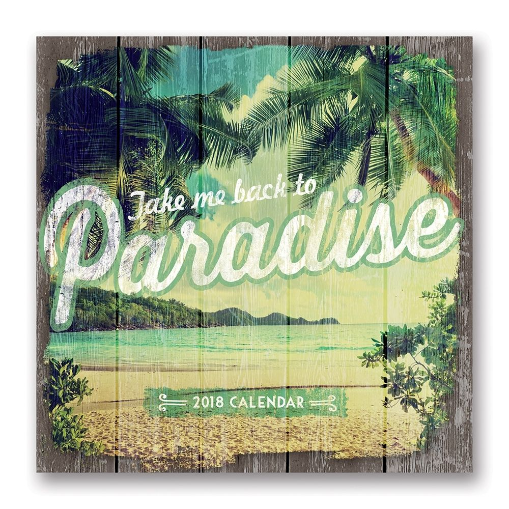 Take Me Back to Paradise 2018 Wall Calendar The calendar design ...