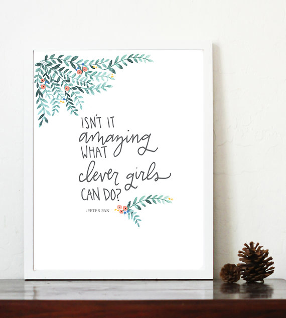Isn't It Amazing What Clever Girl Can Do? print, Peter Pan quote