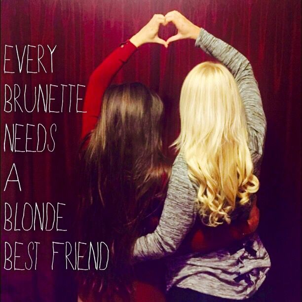 Me And My Bestest Hannah Every Brunette Needs A Blonde Best Friend
