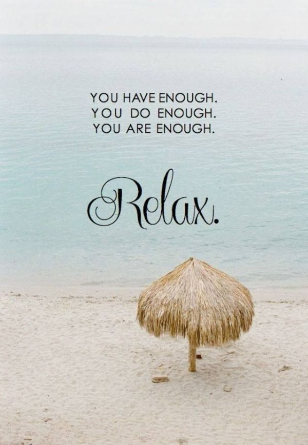 You Have Enough You Do Enough You Are Enough Relax Words To
