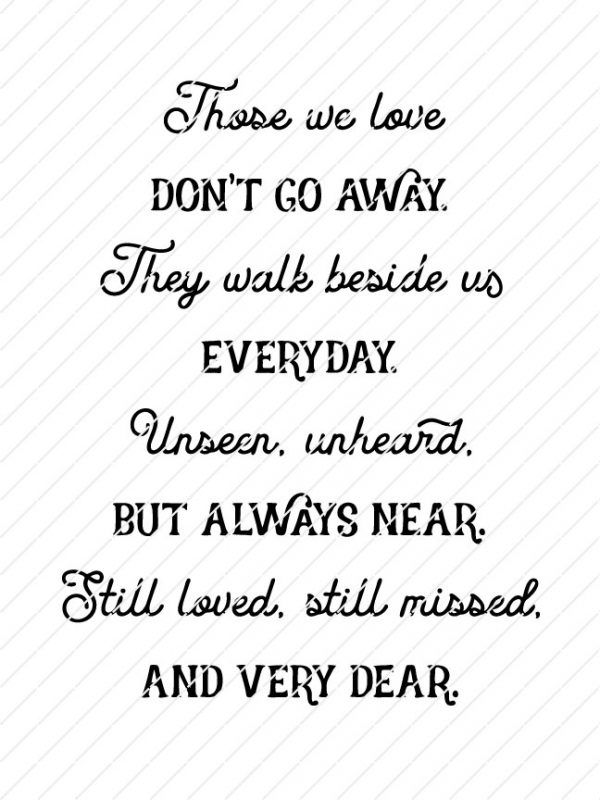 Download Those We Love Don't Go Away, They Walk Beside Us Everyday ...
