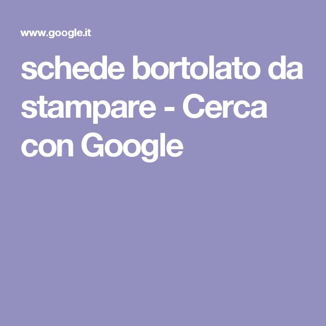 Schede Bortolato Da Stampare Cerca Con Google Guide Insegnanti