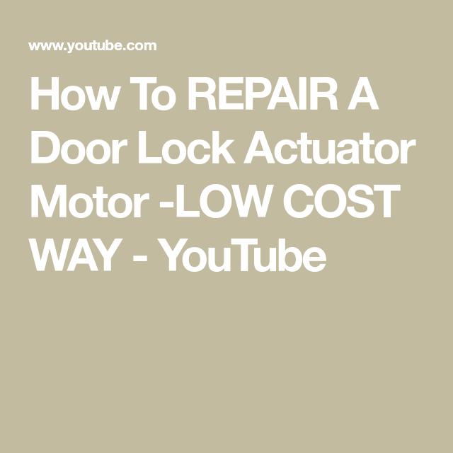 How To Repair A Door Lock Actuator Motor Low Cost Way Youtube In 2020 Door Locks Actuator Repair