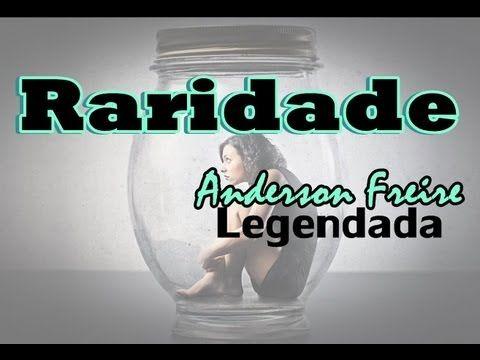Anderson Freire Raridade Legendada Com Imagens Musica Feliz