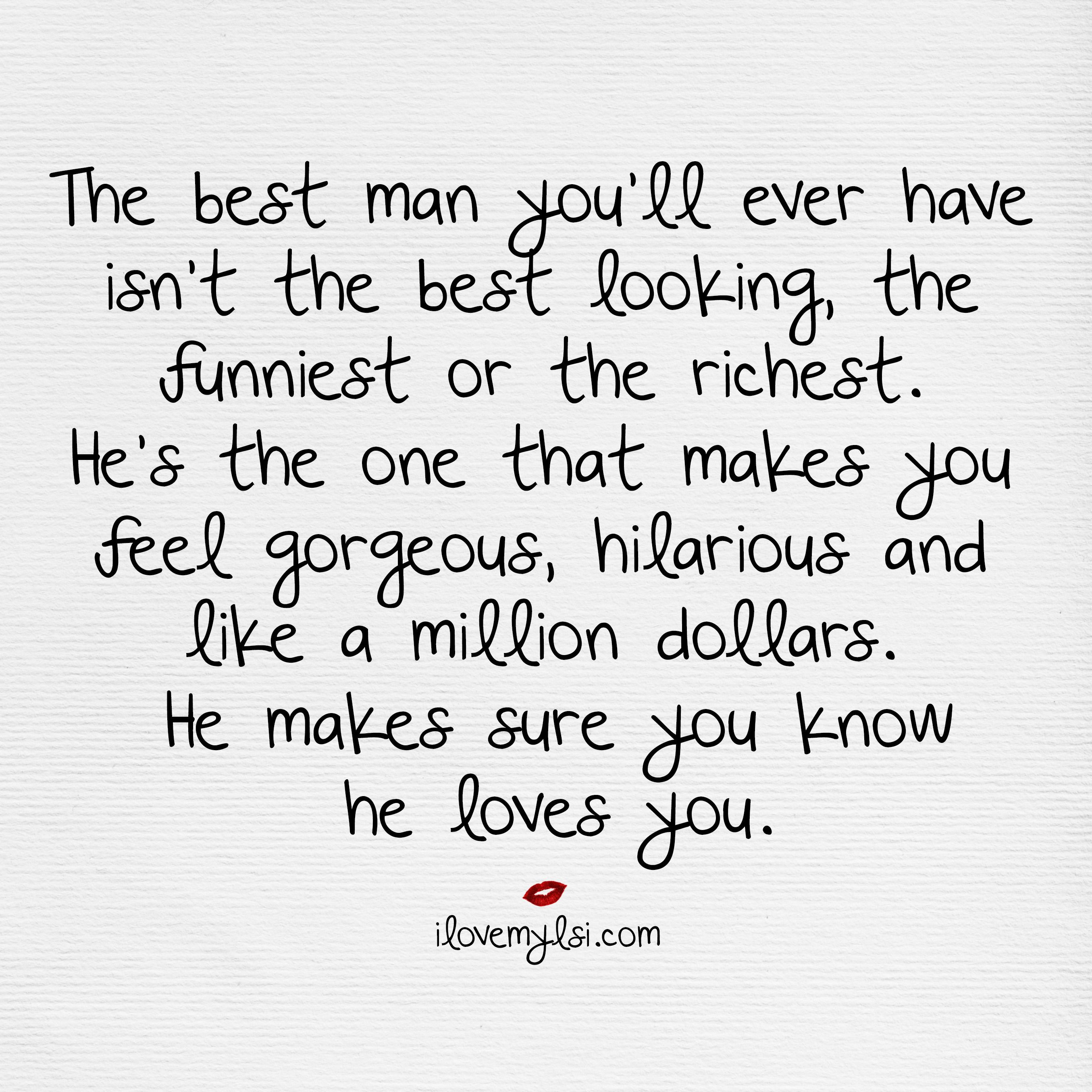 Love The One That Loves You Quotes The Best Man You'll Ever Have  Hilarious Relationships And Thoughts