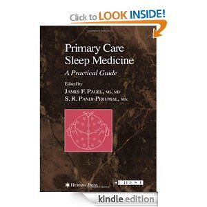 Primary Care Sleep Medicine: A Practical Guide (Current Clinical Practice) by J. F. Pagel. $69.19. 352 pages. Publisher: Humana Press; 1 edition (December 31, 2006)