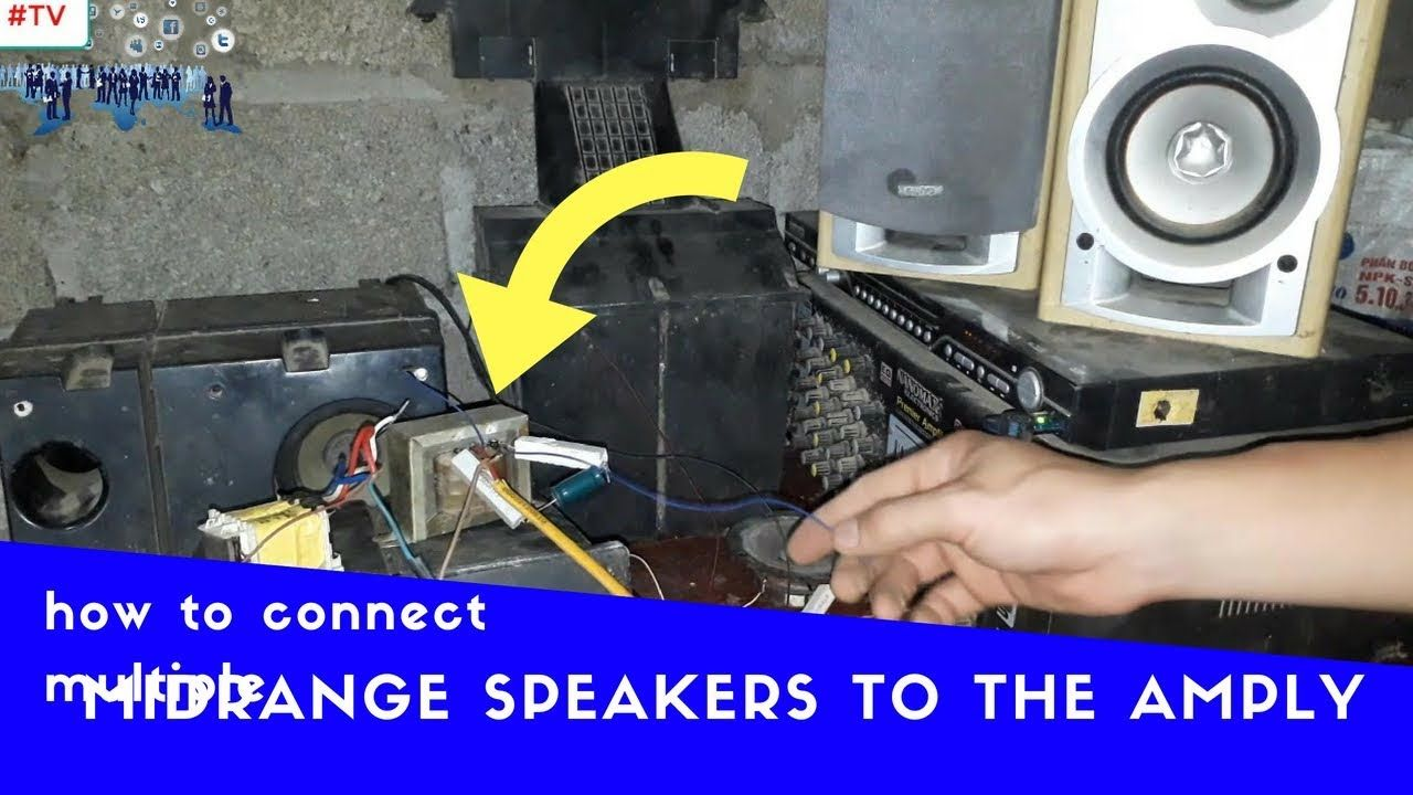TV How To Connect Multiple Midrange Speakers To The