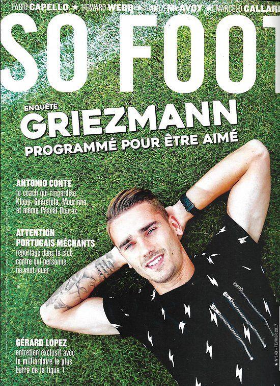 So foot n°143 fevrier 2017 antoine griezmann/ gallardo