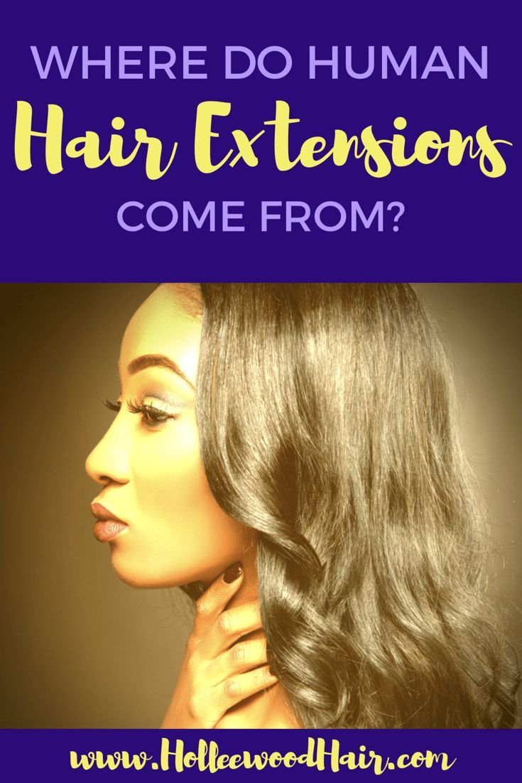 Human Hair Extensions Where Does Hair Come From Beauty Experts