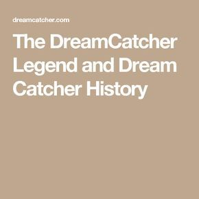 History Of Dream Catchers Magnificent The Dreamcatcher Legend And Dream Catcher History  Dreamcatchers