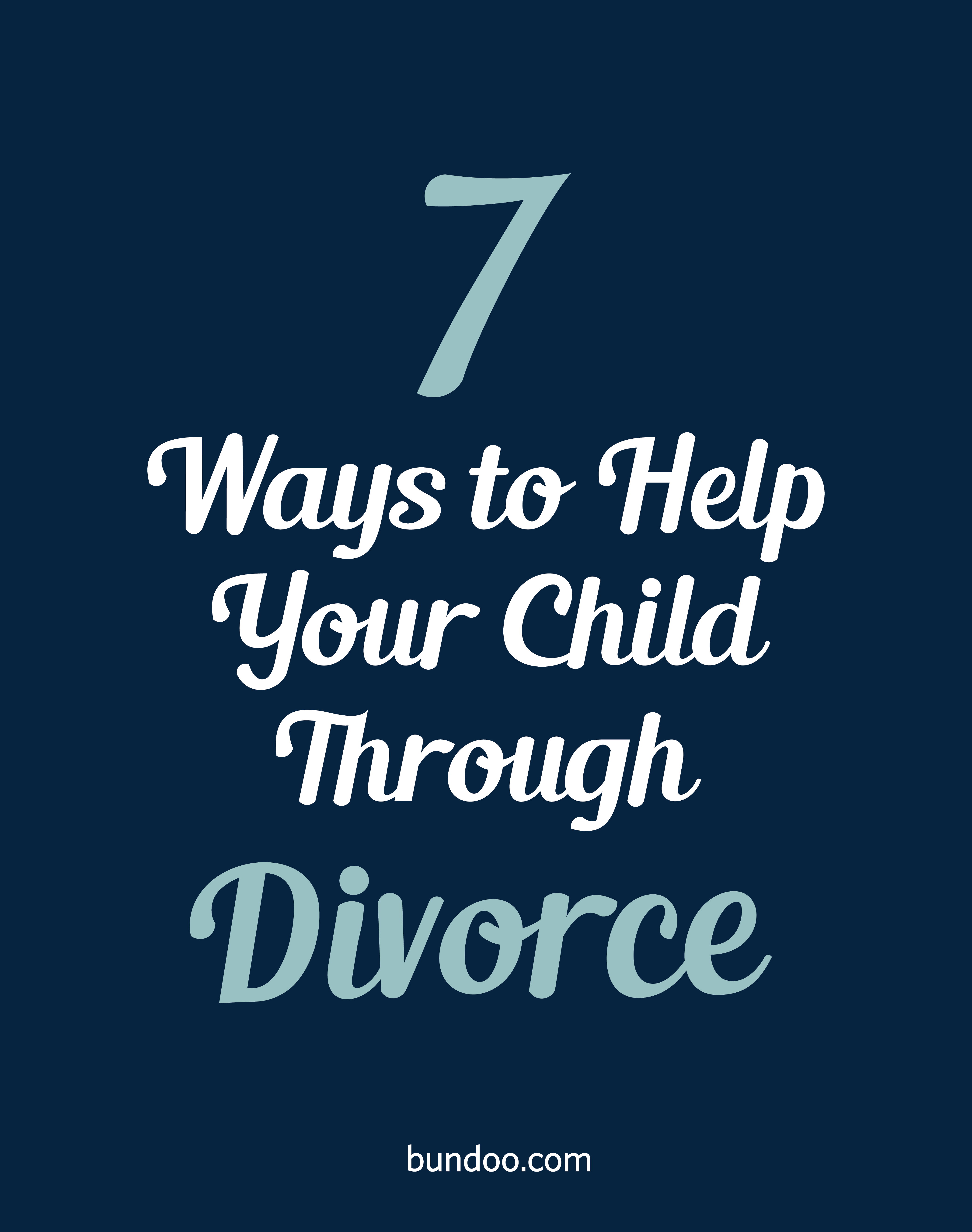 7 Ways To Help Your Child Through Divorce