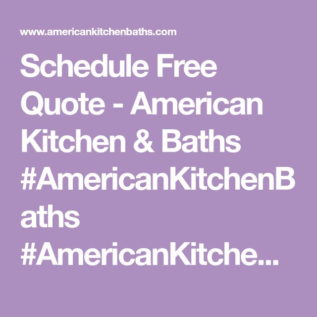 schedule free quote american kitchen baths americankitchenbaths