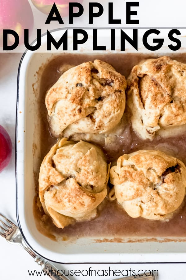 Old-Fashioned Apple Dumplings - House of Nash Eats