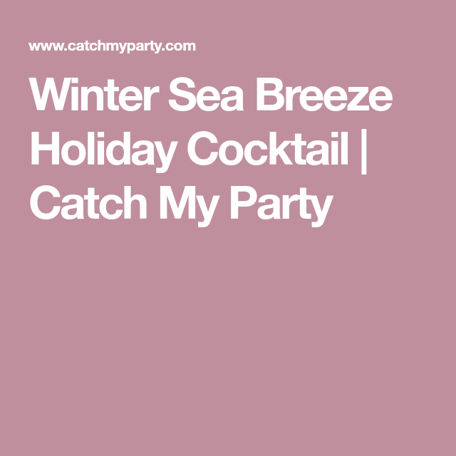 Winter Sea Breeze Holiday Cocktail