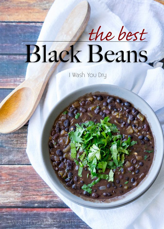 The Best Black Beans Recipe Bean Recipes Recipes Cooking Recipes