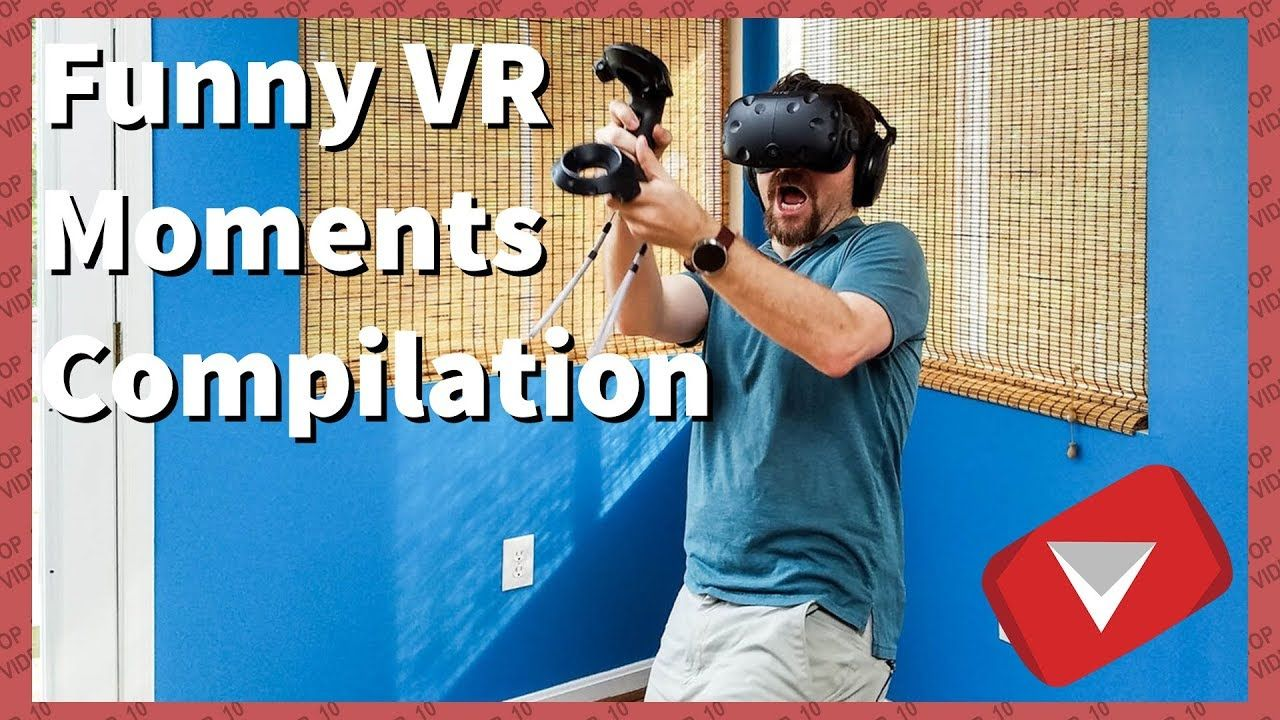 Vr Scary Reaction Compilation Funny Top 10 Videos Top Funny Video Games Funny Funny