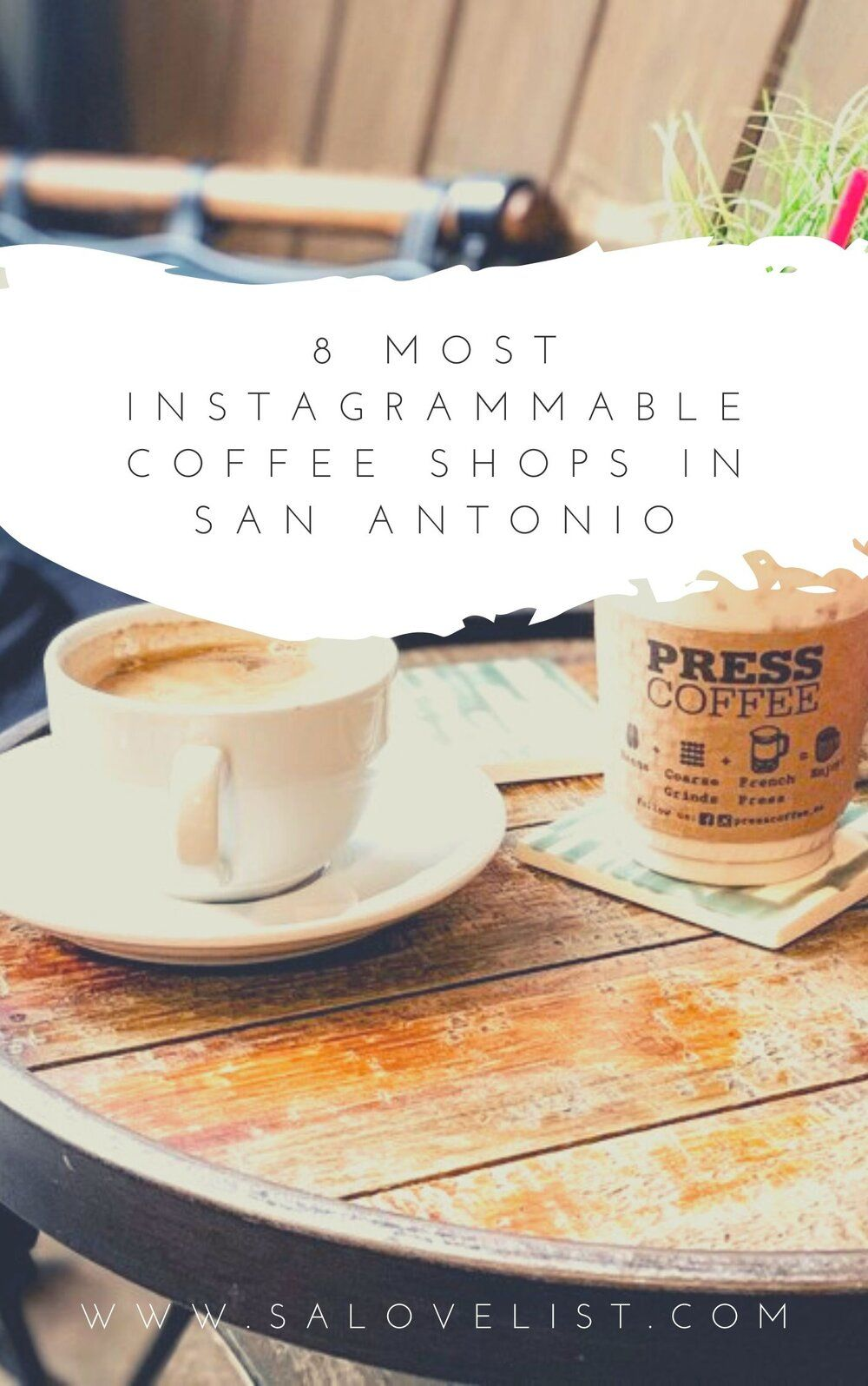 8 most instagrammable coffee shops in san antonio san